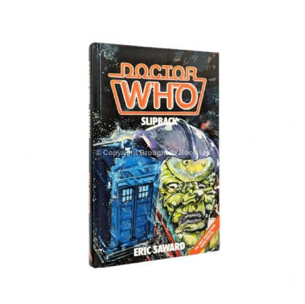 Doctor Who Slipback by Eric Saward First Edition Hardback W.H. Allen 1986